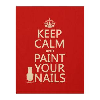 Behalten Sie Ruhe und malen Sie Ihre Nägel (alle Holzdruck