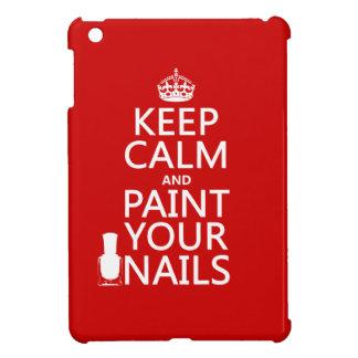 Behalten Sie Ruhe und malen Sie Ihre Nägel (alle iPad Mini Hülle