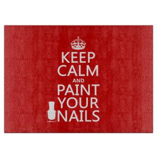 Behalten Sie Ruhe und malen Sie Ihre Nägel (alle Schneidebrett