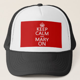 Behalten Sie Ruhe und Mary auf (irgendeine Farbe) Truckerkappe