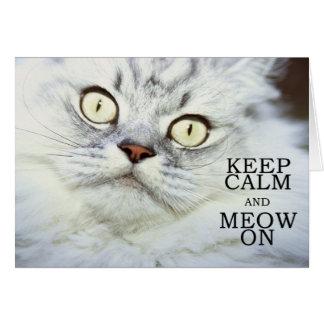 Behalten Sie Ruhe und Meow an Grußkarte