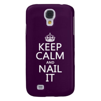 Behalten Sie Ruhe und nageln Sie sie Galaxy S4 Hülle