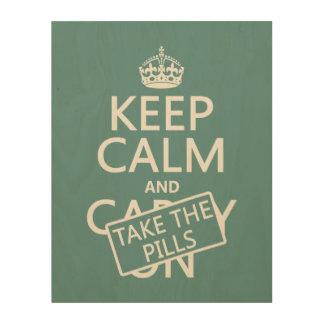 Behalten Sie Ruhe und nehmen Sie die Pillen (in Holzwanddeko