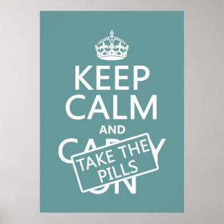 Behalten Sie Ruhe und nehmen Sie die Pillen (in Poster