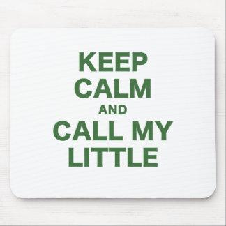 Behalten Sie Ruhe und nennen Sie mein kleines Mauspad