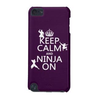 Behalten Sie Ruhe und Ninja auf (in irgendeiner iPod Touch 5G Hülle