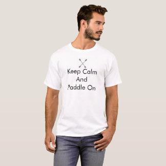 Behalten Sie Ruhe und Paddel auf T - Shirt
