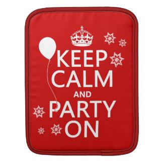 Behalten Sie Ruhe und Party an - alle Farben Sleeve Für iPads