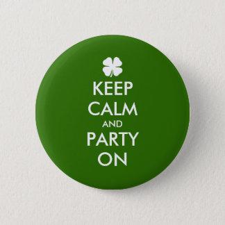 Behalten Sie Ruhe und Party auf Party-Abzeichen Runder Button 5,7 Cm