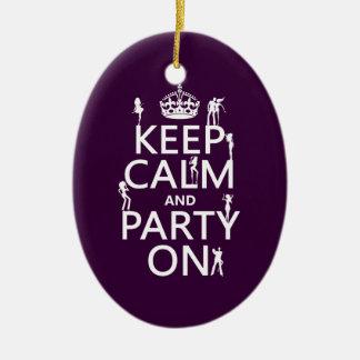 Behalten Sie Ruhe und Party auf (Partymädchen) Keramik Ornament