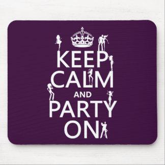 Behalten Sie Ruhe und Party auf (Partymädchen) Mousepad