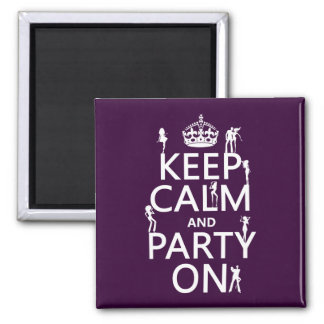 Behalten Sie Ruhe und Party auf (Partymädchen) Quadratischer Magnet