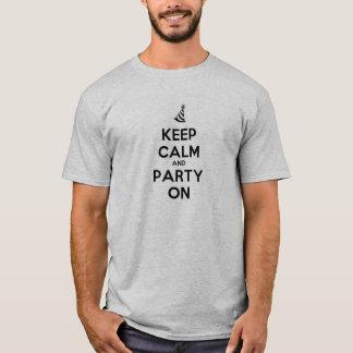 Behalten Sie Ruhe und Party auf T-Shirt