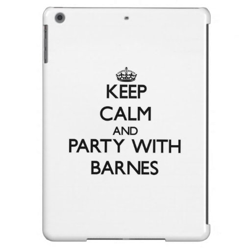 Behalten Sie Ruhe und Party mit Barnes