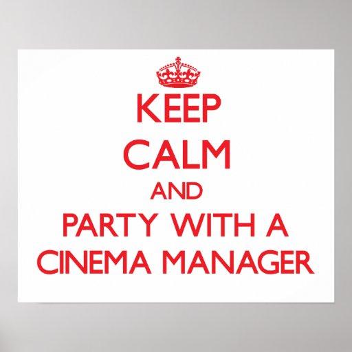 Behalten Sie Ruhe und Party mit einem Kino-Manager Plakate