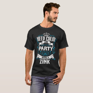Behalten Sie Ruhe und Party mit einem ZINK.Gift T-Shirt