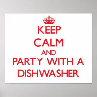 Behalten Sie Ruhe und Party mit einer Spülmaschine Poster