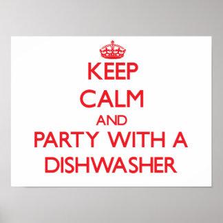 Behalten Sie Ruhe und Party mit einer Spülmaschine Posterdrucke