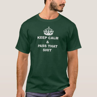 Behalten Sie Ruhe und Rauch-Unkraut T-Shirt