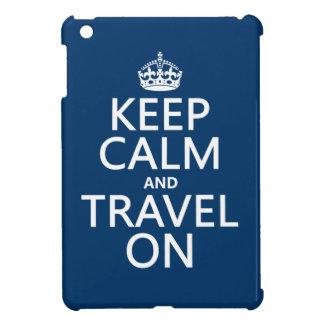 Behalten Sie Ruhe und reisen Sie an iPad Mini Hülle