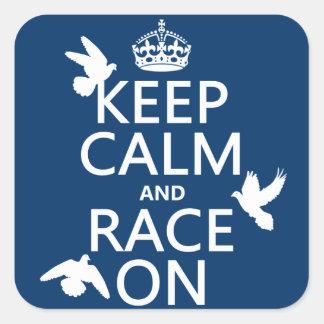Behalten Sie Ruhe und Rennen auf (Tauben) (alle Quadratischer Aufkleber
