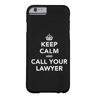 Behalten Sie Ruhe und rufen Sie Ihren Rechtsanwalt Barely There iPhone 6 Hülle