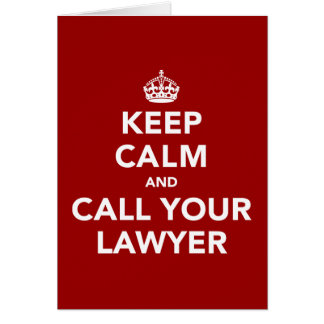 Behalten Sie Ruhe und rufen Sie Ihren Rechtsanwalt Karte