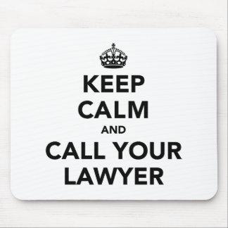 Behalten Sie Ruhe und rufen Sie Ihren Rechtsanwalt Mousepads