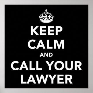 Behalten Sie Ruhe und rufen Sie Ihren Rechtsanwalt Poster