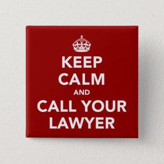 Behalten Sie Ruhe und rufen Sie Ihren Rechtsanwalt Quadratischer Button 5,1 Cm