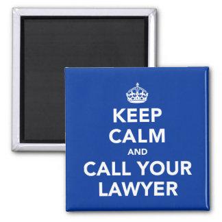 Behalten Sie Ruhe und rufen Sie Ihren Rechtsanwalt Quadratischer Magnet