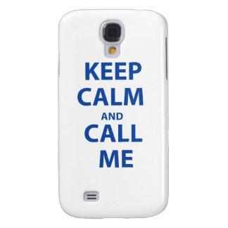 Behalten Sie Ruhe und rufen Sie mich an Galaxy S4 Hülle