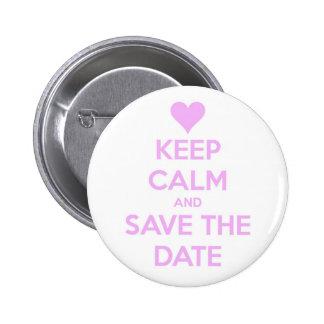 Behalten Sie Ruhe und Save the Date ringsum Knöpfe Runder Button 5,7 Cm