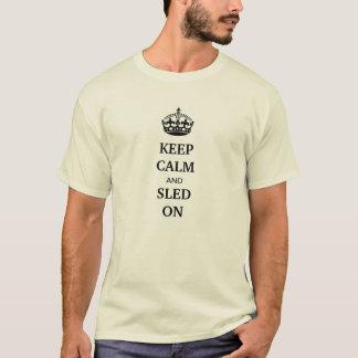 """""""Behalten Sie Ruhe und Schlitten auf"""" der Asche, T-Shirt"""
