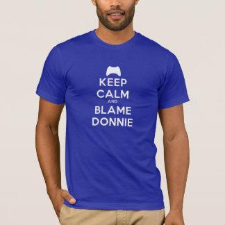 Behalten Sie Ruhe und Schuld Donnie T-Shirt