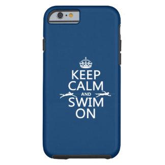 Behalten Sie Ruhe und schwimmen Sie auf (in Tough iPhone 6 Hülle
