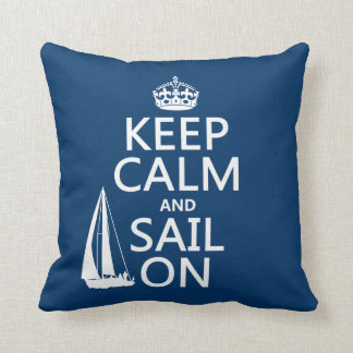 Behalten Sie Ruhe und Segel an - alle Farben Kissen