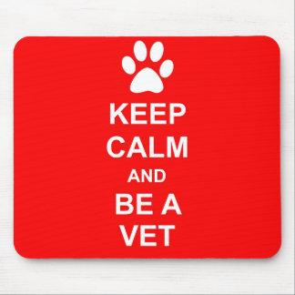 Behalten Sie Ruhe und seien Sie ein Tierarzt Mousepad