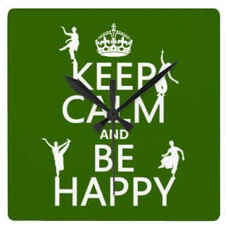 Behalten Sie Ruhe und seien Sie glücklich (der Quadratische Wanduhr