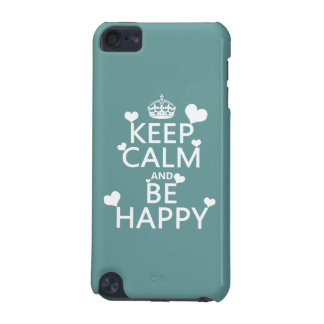 Behalten Sie Ruhe und seien Sie glücklich iPod Touch 5G Hülle