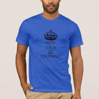 Behalten Sie Ruhe und seien Sie sich T-Shirt