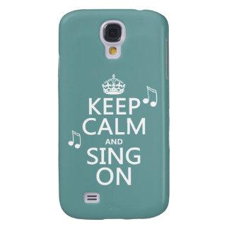 Behalten Sie Ruhe und singen Sie an - alle Farben Galaxy S4 Hülle