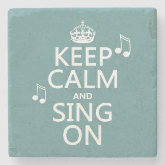 Behalten Sie Ruhe und singen Sie an - alle Farben Steinuntersetzer