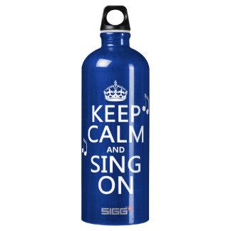 Behalten Sie Ruhe und singen Sie an - alle Farben Wasserflasche