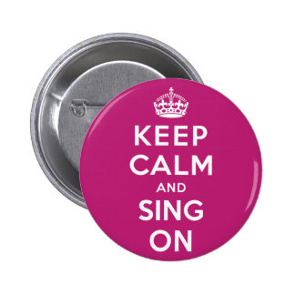 Behalten Sie Ruhe und singen Sie an Runder Button 5,7 Cm