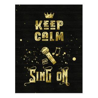 Behalten Sie Ruhe und singen Sie auf Postkarte