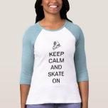 Behalten Sie Ruhe und Skate an T-Shirts