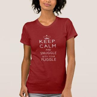 Behalten Sie Ruhe und Snuggle mit Ihrem Puggle Tshirt