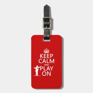 Behalten Sie Ruhe und Spiel auf (Leiter) Gepäckanhänger