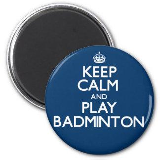 Behalten Sie Ruhe-und Spiel-Badminton (machen Sie) Runder Magnet 5,1 Cm